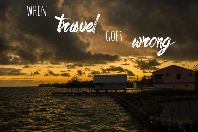 when-travel-goes-wrong-travel-tips
